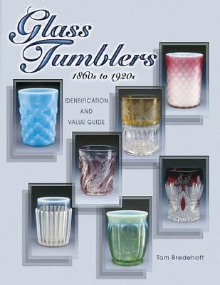 Glass Tumblers, 1860s to 1920s-ID & Value Guide