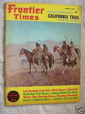JAN. 1966 FRONTIER TIMES MAGAZINE,THE CALIFORNIA TRAIL
