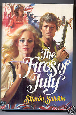 The Fires of July by Sharon Anne Salvato (1983) HC