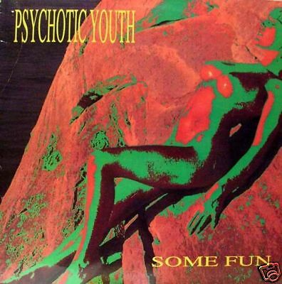 Psychotic Youth - some fun LP