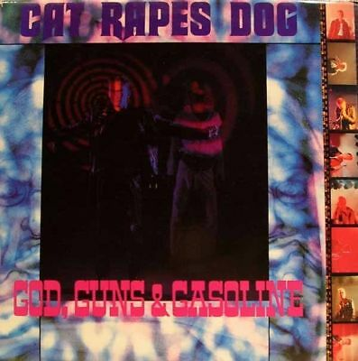 Cat Rapes Dog - god,guns & gasoline LP