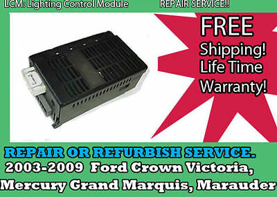 2003-2008 CROWN VICTORIA GRAND MARQUIS LCM LIGHTING CONTROL BOX REPAIR SERVICE