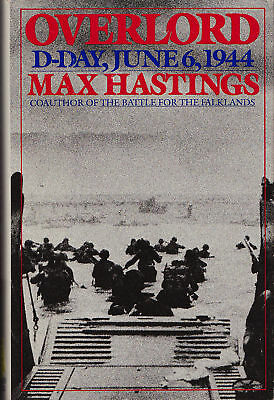 OVERLORD: D-Day, June 6, 1944 by Max Hastings 1984 HC 1Ed WW2