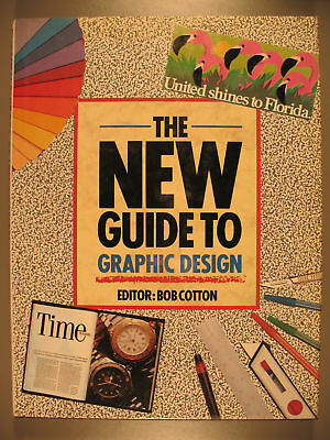The New Guide to Graphic Design, Bob Cotton, 1990