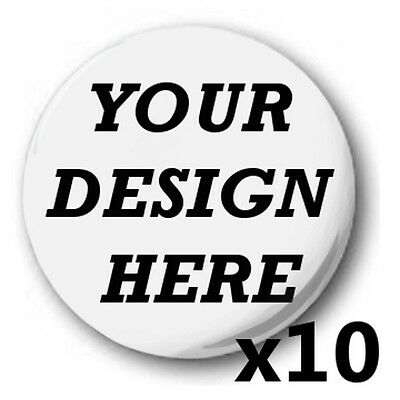 10x Custom, 'Design Your Own' 1 inch / 25mm Button Badges, Novelty Fun, Birthday