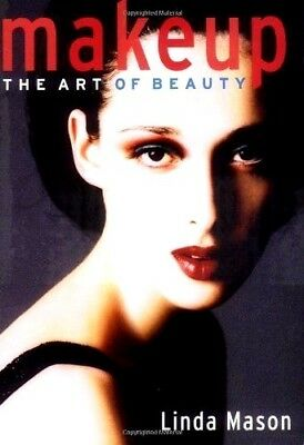 MAKEUP: The Art of Beauty by Linda Mason : WH2-R1D : PBL795 : NEW BOOK