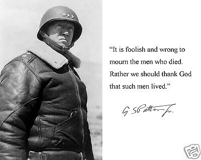General George S. Patton World War WWII Autograph Quote 8 x 10 Photo Picture #m2