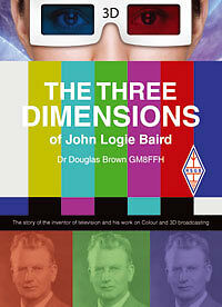 The Three Dimensions of John Logie Baird  - Amateur Radio Book NEW!