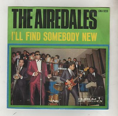 """The Airedales - I'll Find Somebody New - Hold On I'm Coming - 7"""" - 45 Giri  Ex+"""