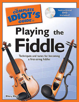 The Complete Idiot's Guide to Playing the Fiddle by Ellery Klein Bk&DVD