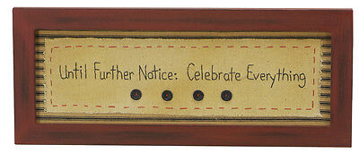 Stitcheries by Kathy Sign - Until Further Notice: Celebrate Everything - 39x16cm