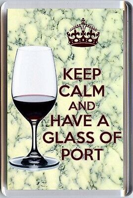 KEEP CALM AND HAVE A GLASS OF PORT Fridge Magnet  - Birthday Christmas Gift Idea