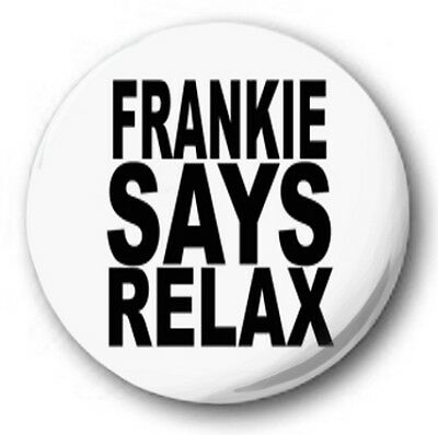FRANKIE SAY RELAX - 1 inch / 25mm Button Badge - Two Tribes 80's Pleasure Dome