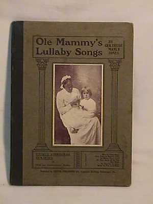 Black Americana 1906 Ole Mammys Lullaby Songs 1st Edition Gertrude Manly Jones