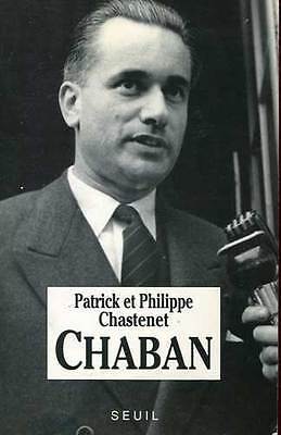 Patrick Et Philippe Chastenet: Chaban. Seuil. 1991.