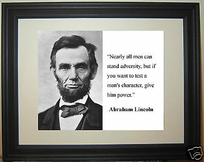"""Abraham Lincoln """" nearly all men can stand"""" Quote  Framed Photo Picture #wc2"""