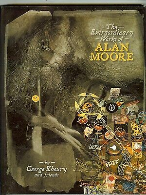 The Extraordinary Works Of Alan Moore (first edition 2003) by George Koury