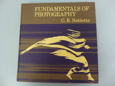 FUNDAMENTALS OF PHOTOGRAPHY BY C.B NEBLETTE
