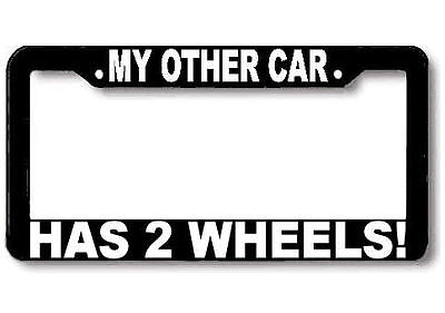 My Other Ride Has Two Wheels Funny Motorcycle Car Black License Plate Frame #h6f