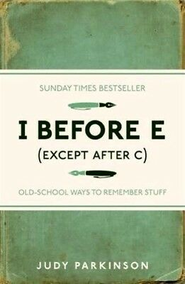 I BEFORE E EXCEPT AFTER C  by Judy Parkinson : WH2-R3A : PB589 : NEW BOOK