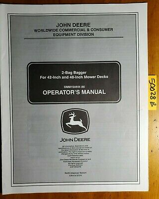 "John Deere 2 Bag Bagger for 42 48"" Mower Decks Operator Manual OMM154444 A6 1/06"
