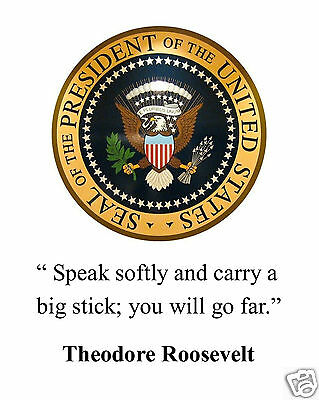 "Theodore Roosevelt Presidential Seal "" carry big stick"" Quote 8 x 10 Photo #gp2"