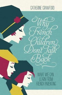 WHY FRENCH CHILDREN DON'T TALK BACK by C. Crawford : WH4-B153 : PBL : NEW BOOK