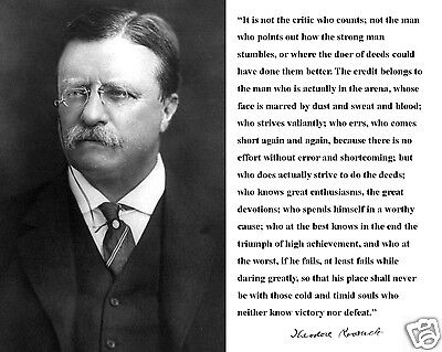 """Theodore Teddy Roosevelt """"It is not the"""" Autograph Quote 8 x 10 Photo #nv1"""