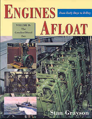 Engines Afloat From Early Days to D-Day Volume II: Gasoline/Diesel