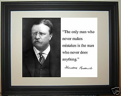 """Theodore Roosevelt """" the only man..."""" Autograph Quote Framed Photo Picture #nm2"""