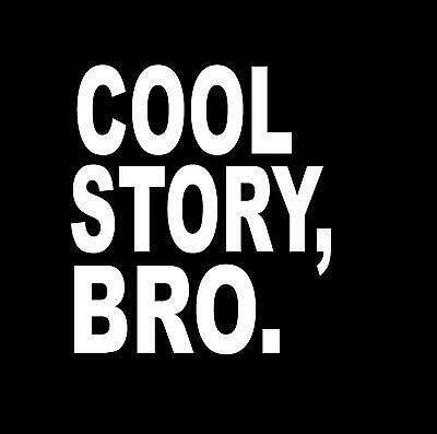 Funny cool story bro t-shirt classic popular kiwi sarcastic new tee mens ladies
