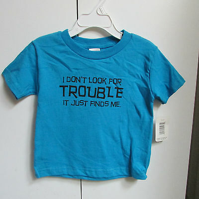 I Dont Look For Trouble It Just  Finds Me Little Teez Infant Toddler T-shirt NWT