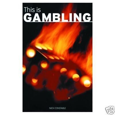 THIS IS GAMBLING by Nick Constable : WH1-R3B : PB952 : NEW BOOK