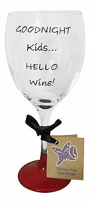Goodnight Kids Hello Wine Wine Glass Hand Painted UK Funny, Cool Gift For her