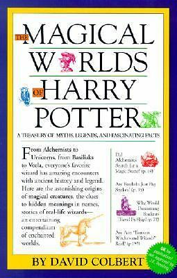The Magical Worlds of Harry Potter 2001 by Colbert, David 0970844204