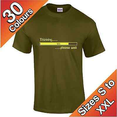 Thinking Please Wait T-Shirt in 30 colours, Funny Joke Humor Gift S to XXL