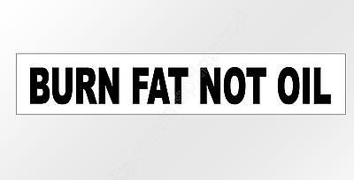 Cycle decal sticker burn fat not oil sized to fit a bike bar frame 210 x 40mm