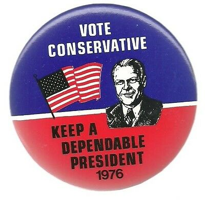 Gerald Ford Vote Conservative, Dependable President Political Pin