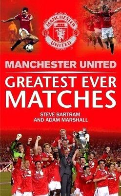 Manchester United Greatest Ever Matches Mufc : Wh1-R6E 573 : New Book