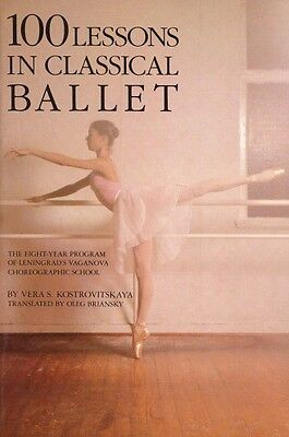 100 Lessons in Classical Ballet The Eight-Year Program of Leningrad's  000332402
