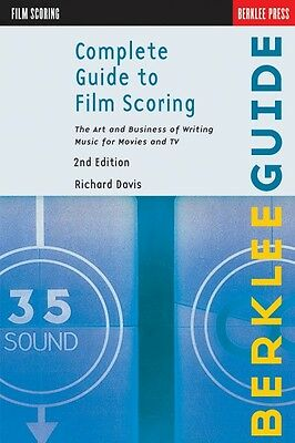 Complete Guide to Film Scoring 2nd Edition The Art and Business of Wri 050449607