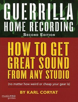 Guerrilla Home Recording 2nd Edition Music Pro Guides Reference Book N 000331940