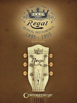 Regal Musical Instruments: 1895-1955 Book NEW 000001484