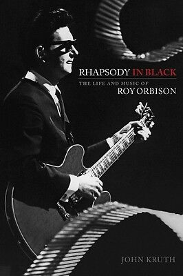 Rhapsody in Black The Life and Music of Roy Orbison Book Hardcover NEW 000333164