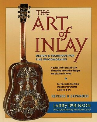 The Art of Inlay Revised & Expanded Design & Technique for Fine Woodwo 000331289