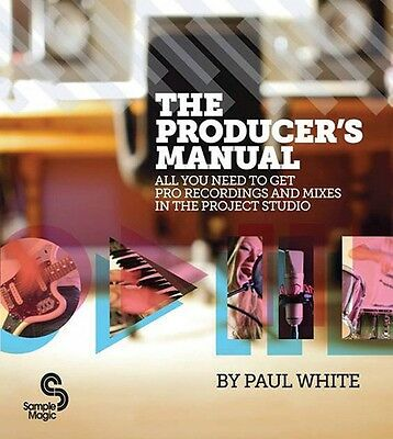 The Producer's Manual All You Need to Get Pro Recordings and Mixes in  000333751