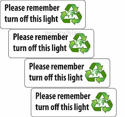 4x Please remember turn off this light Sticker Vinyl Label Business Factory Home