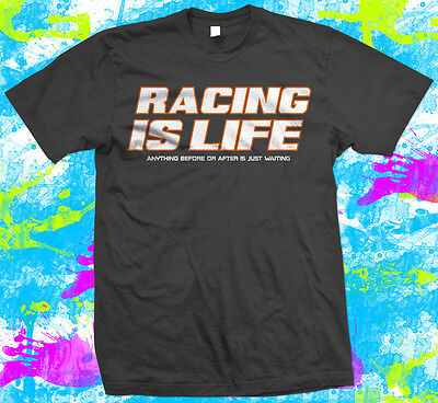 Racing is Life - Steve McQueen Le Mans 24HR Quote T-Shirt - Small to 3XL - New