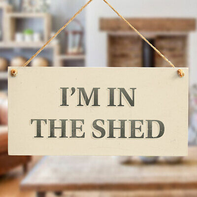 I'm In The Shed - Handmade Country Cottage Wooden Workshop Sign / Plaque For Dad
