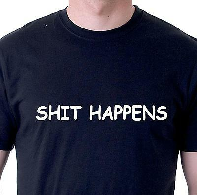 Funny t-shirt. Shit happens slogan tee in mens womens cotton black or white